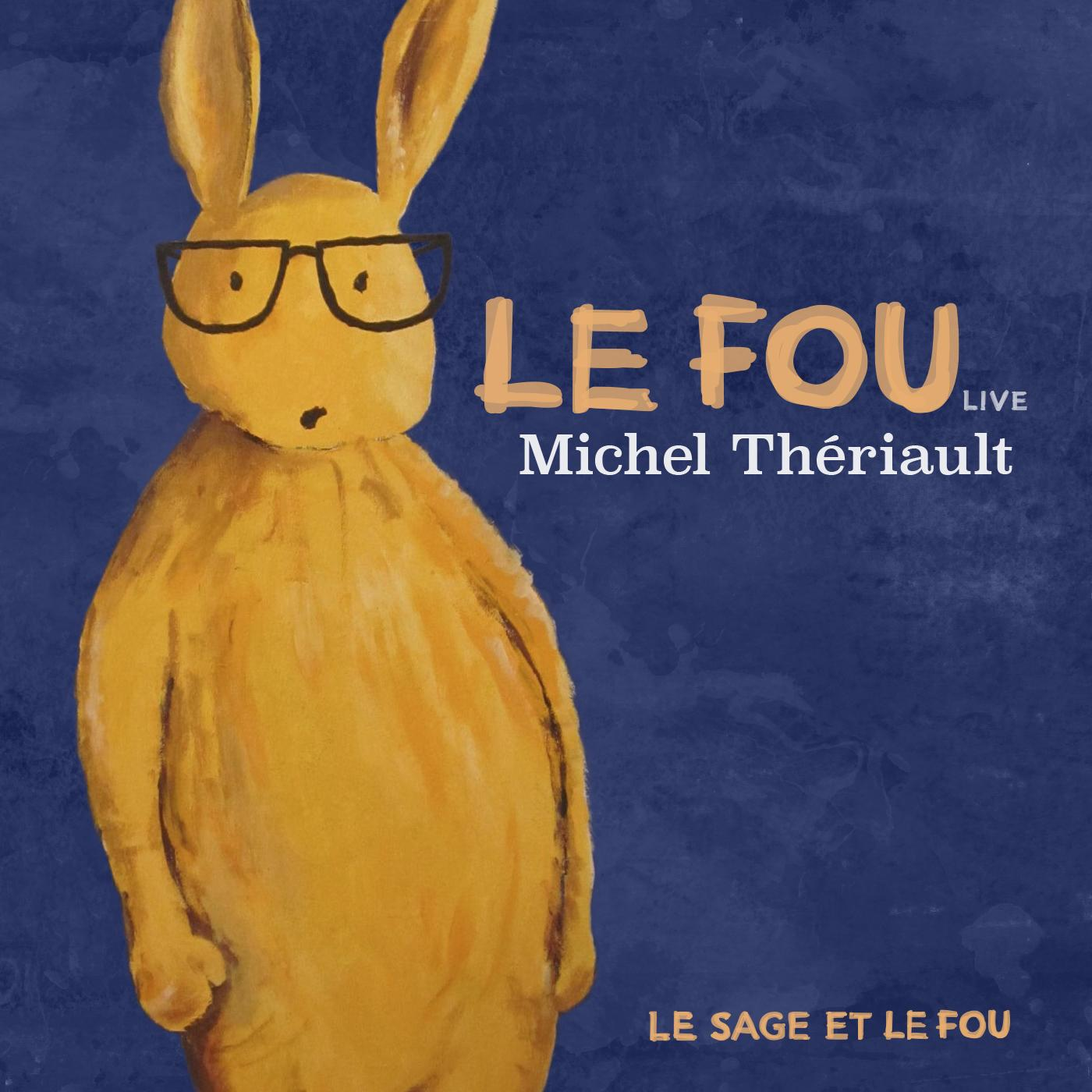 Cover Le Fou live Michel Theriault